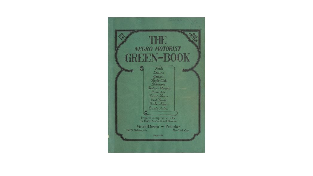 Cover of the book The Negro Motorist Green-Book (1940 edition). This guide book appeared yearly between 1936 and 1966. It was called